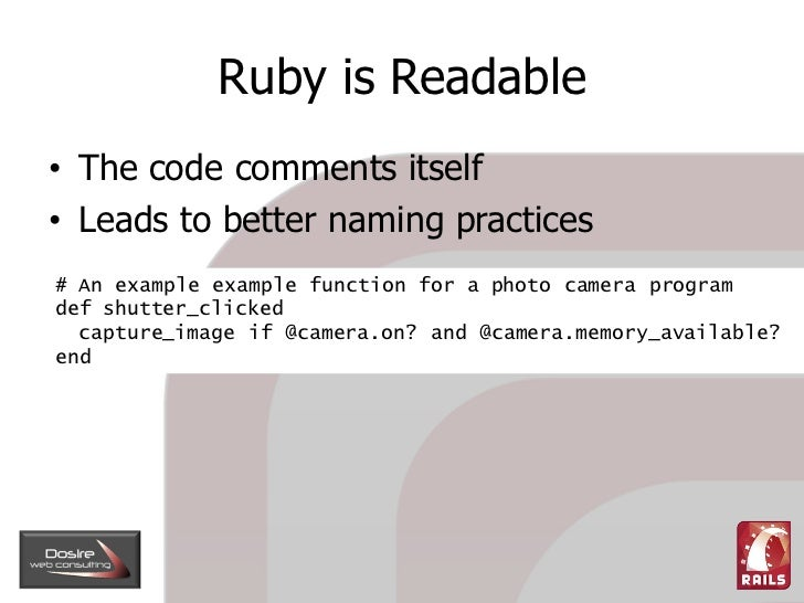 Ruby is Readable • The code comments itself • Leads to better naming practices # An example example function for a photo c...