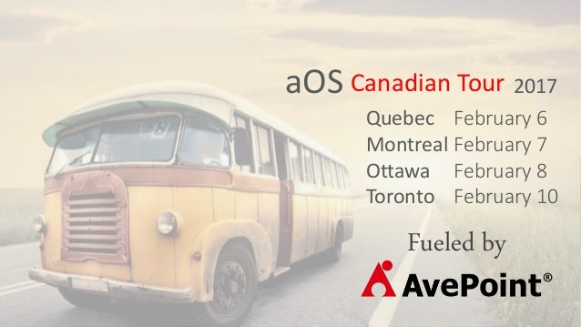 aOS 2017Canadian Tour Fueled by Quebec Montreal Ottawa Toronto February 6 February 7 February 8 February 10