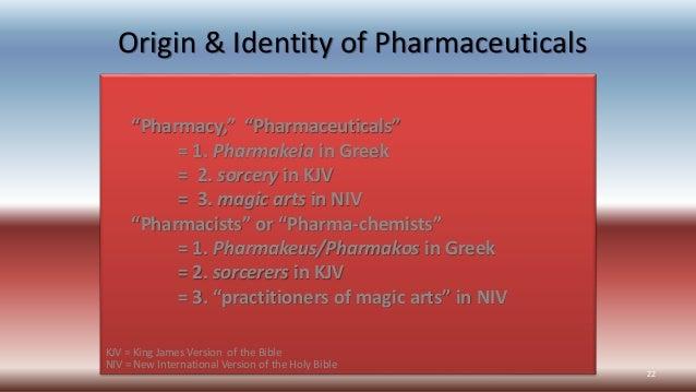 """Origin & Identity of Pharmaceuticals """"Pharmacy,"""" """"Pharmaceuticals"""" = 1. Pharmakeia in Greek = 2. sorcery in KJV = 3. magic..."""