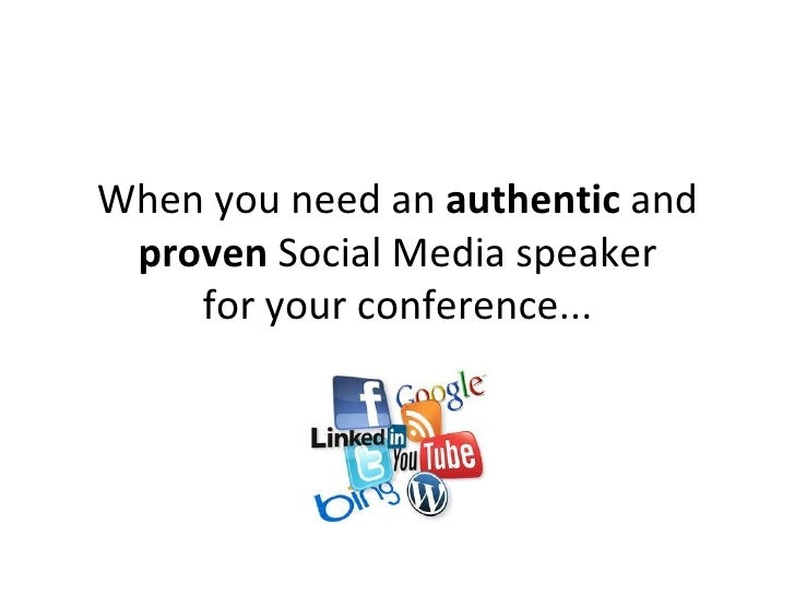 When you need an authentic and proven Social Media speaker    for your conference...