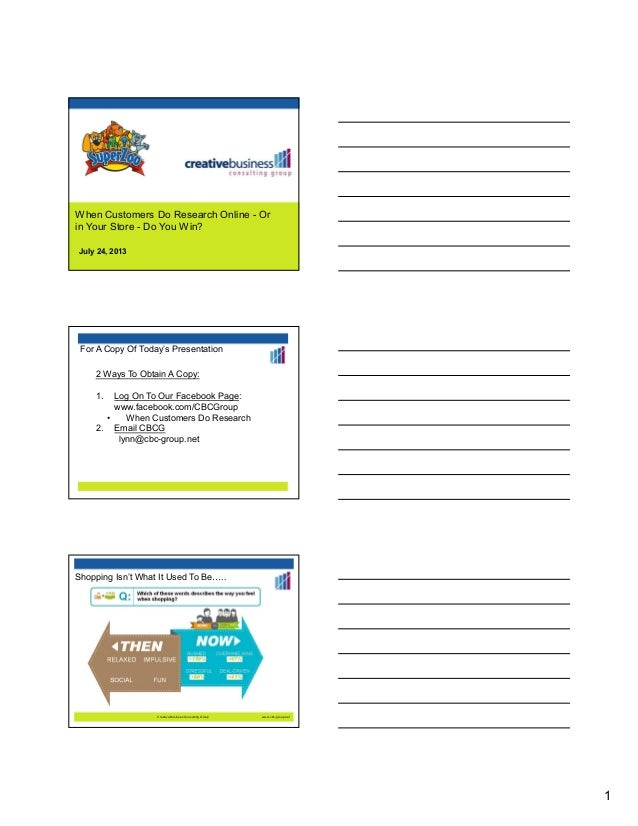 1 When Customers Do Research Online - Or in Your Store - Do You Win? July 24, 2013 For A Copy Of Today's Presentation 2 Wa...