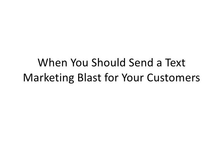 When You Should Send a Text Marketing Blast for Your Customers<br />