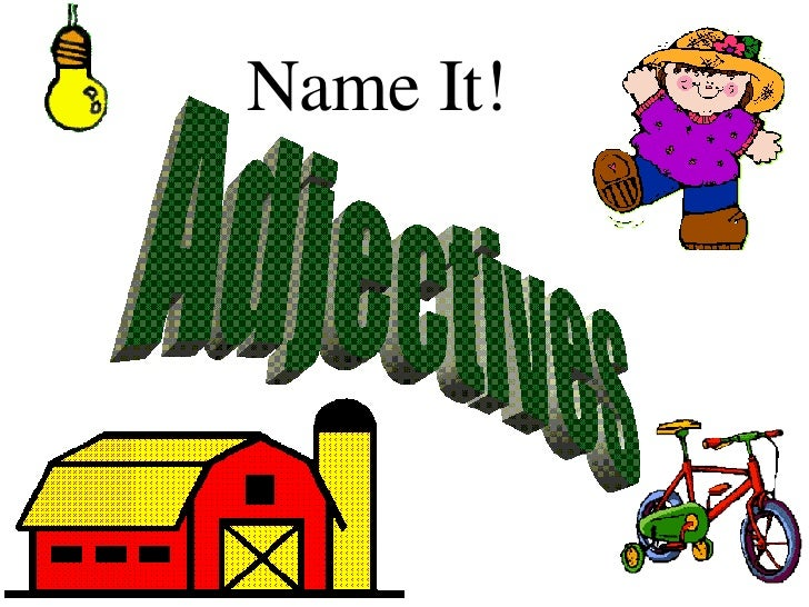 Name It! Adjectives