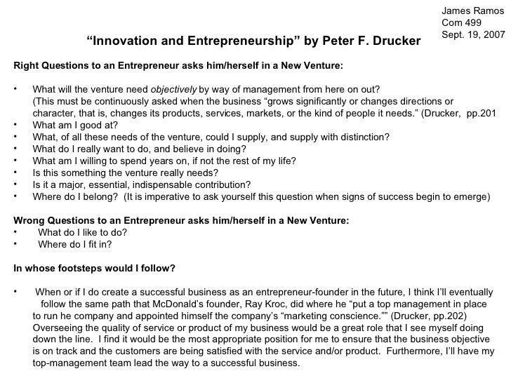 "<ul><li>"" Innovation and Entrepreneurship"" by Peter F. Drucker  </li></ul><ul><li>Right Questions to an Entrepreneur asks ..."