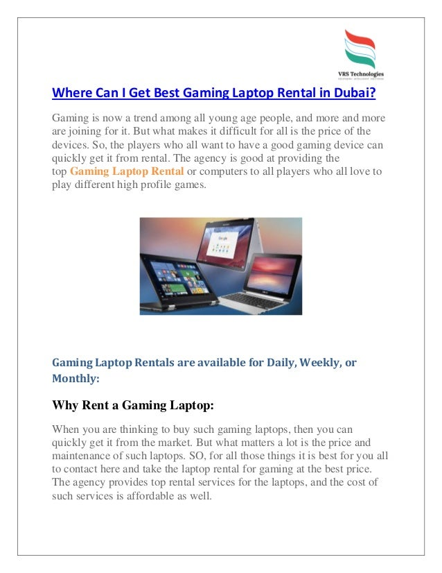 Where Can I Get Best Gaming Laptop Rental in Dubai? Gaming is now a trend among all young age people, and more and more ar...