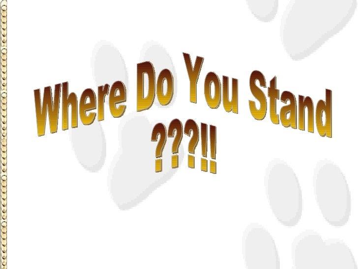 Where Do You Stand ???!!