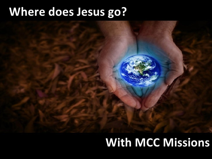 Where does Jesus go? With MCC Missions