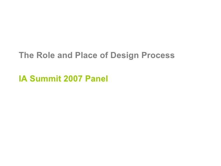 The Role and Place of Design Process IA Summit 2007 Panel