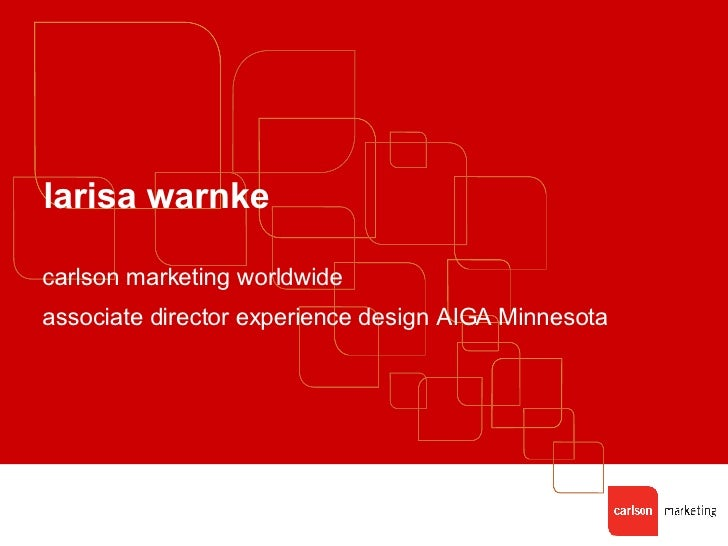 larisa warnke carlson marketing worldwide associate director experience design AIGA Minnesota