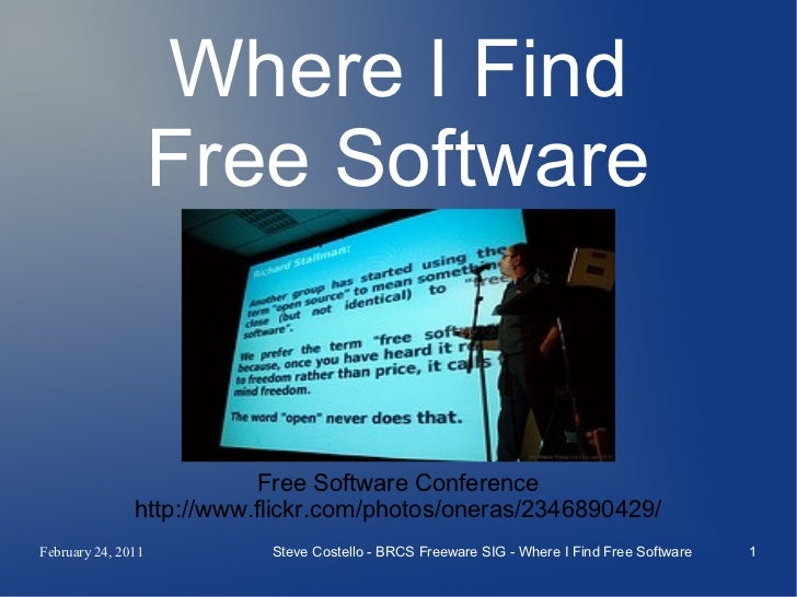 Where I Find                    Free Software                           Free Software Conference               http://www....