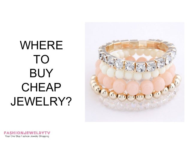 WHERE    TO   BUY  CHEAPJEWELRY?
