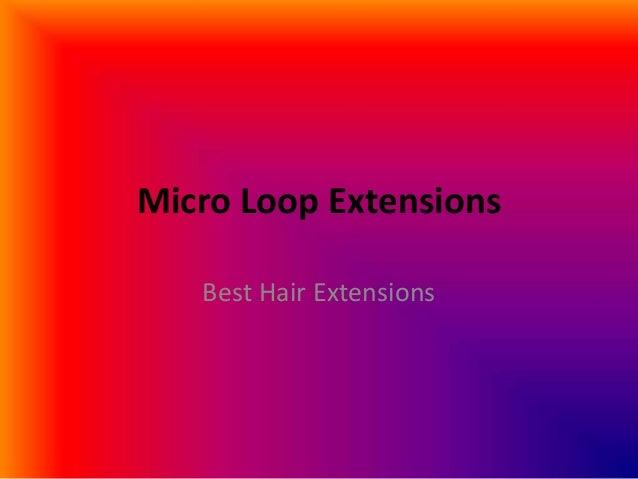 Micro Loop Extensions Best Hair Extensions