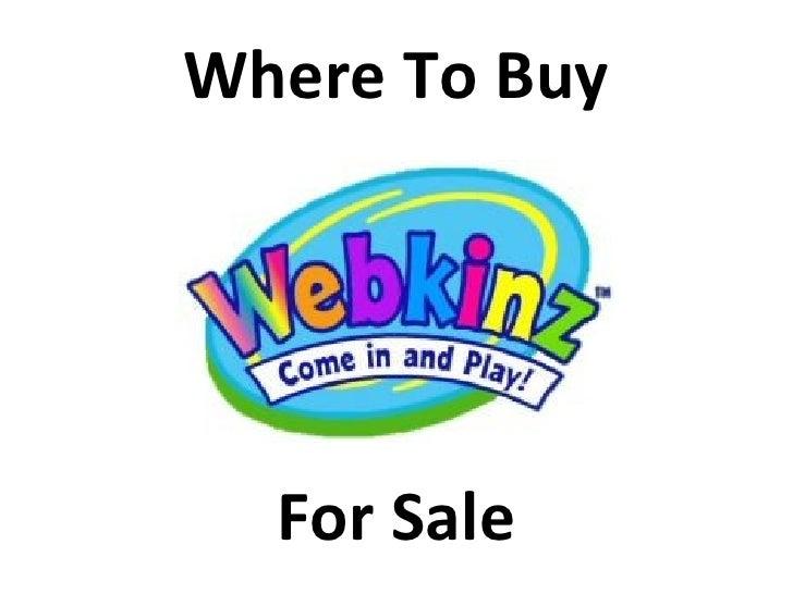 Where To Buy <ul><li>For Sale </li></ul>