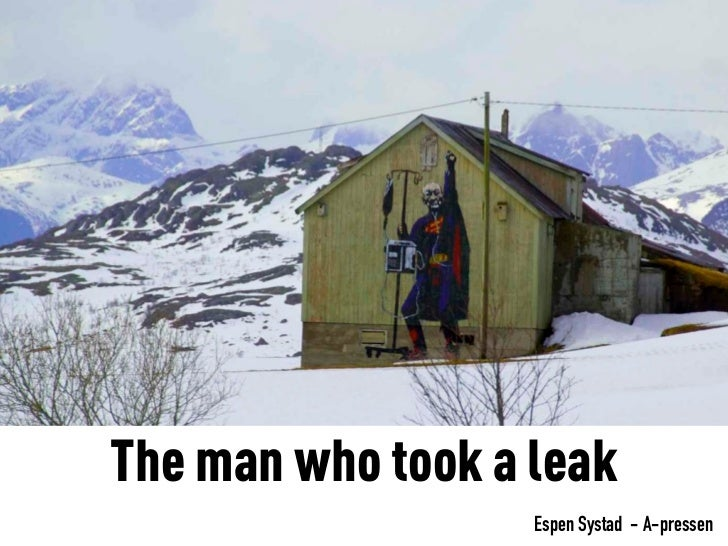 The man who took a leak                   Espen Systad - A-pressen