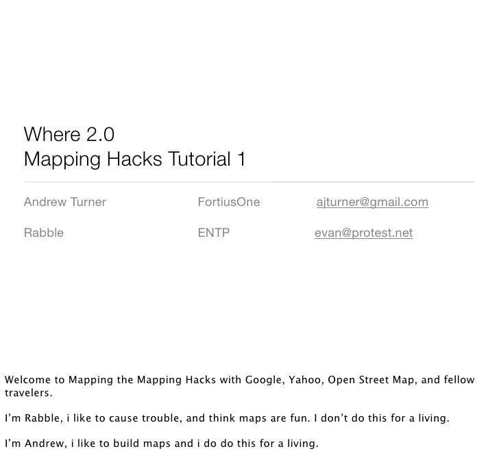 Where 2.0    Mapping Hacks Tutorial 1    Andrew Turner                       FortiusOne              ajturner@gmail.com   ...