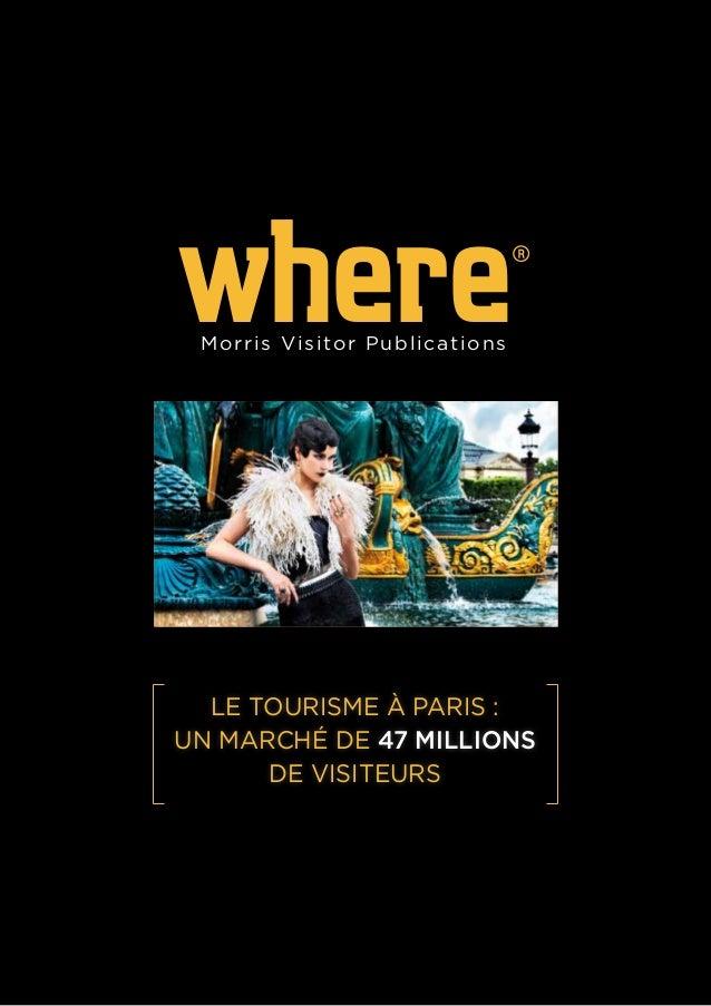 where® Morris Visitor Publications Le tourisme à Paris : un marché de 47 millions de visiteurs