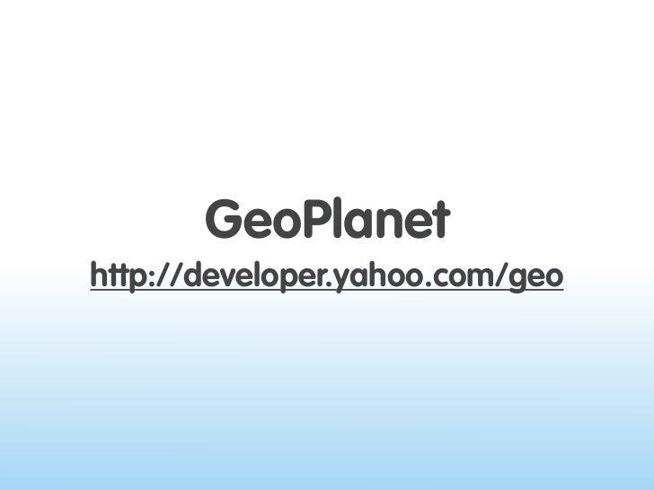 GeoPlanet http://developer.yahoo.com/geo