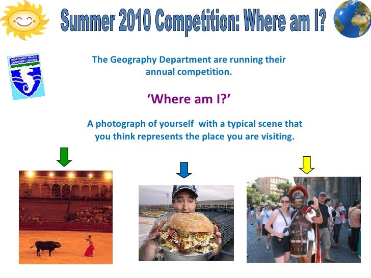 Summer 2010 Competition: Where am I?<br />The Geography Department are running their annual competition. <br />'Where am I...