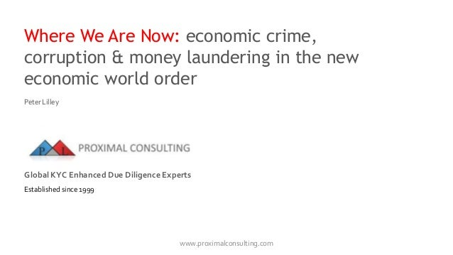 Where We Are Now: economic crime, corruption & money laundering in the new economic world order www.proximalconsulting.com...