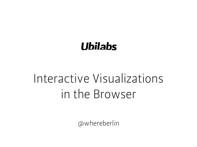 Interactive Visualizationsin the Browser@whereberlin
