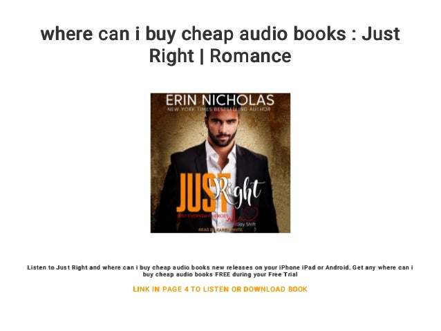 where can i buy cheap audio books : Just Right | Romance