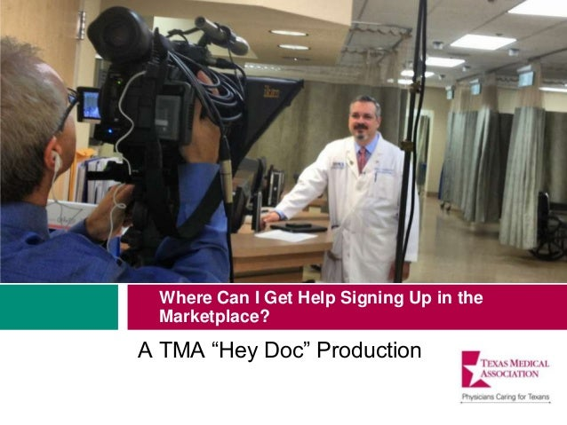 "Where Can I Get Help Signing Up in the Marketplace? A TMA ""Hey Doc"" Production"