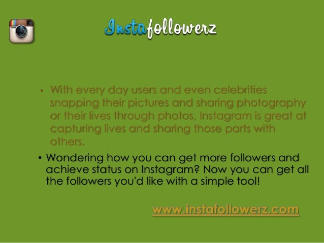 •   By signing up Insta Followerz all we need is    your username, youll get the ability to    purchase followers and see ...
