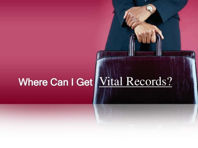 Where Can I Get   Vital Records?