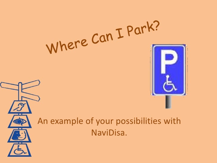WhereCan I Park?<br />Anexample of yourpossibilitieswith NaviDisa.<br />