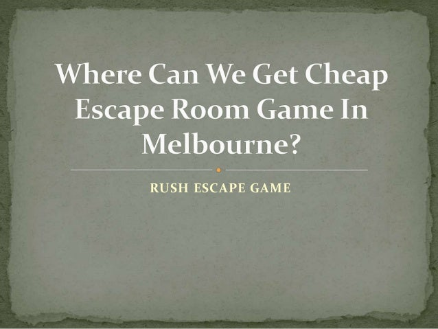 Where Can We Get Cheap Escape Room Game In Melbourne?