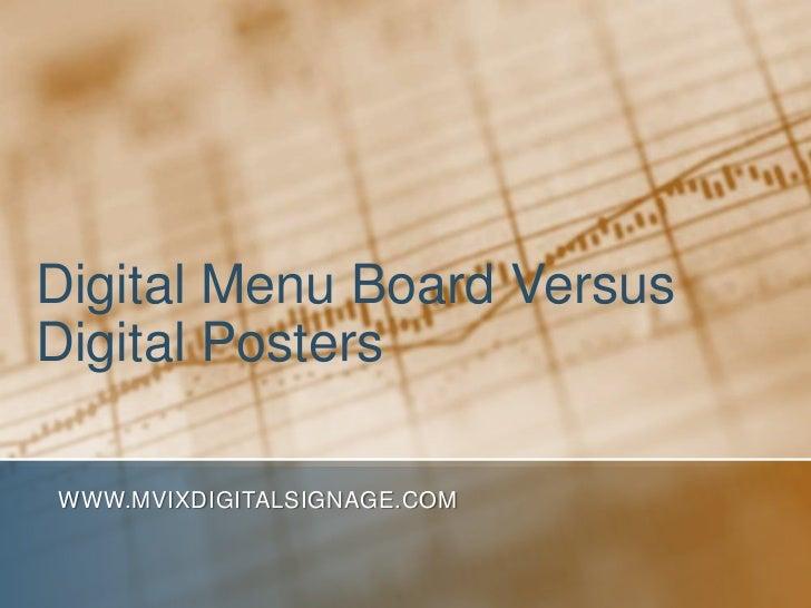 Digital Menu Board VersusDigital PostersWWW.MVIXDIGITALSIGNAGE.COM