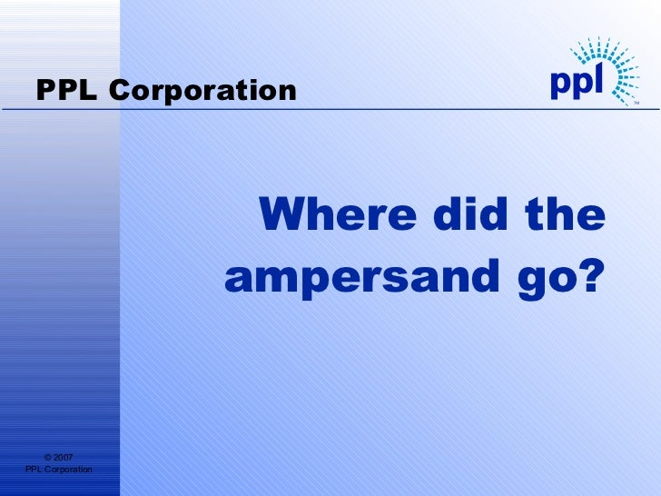 Where did the ampersand go? PPL Corporation