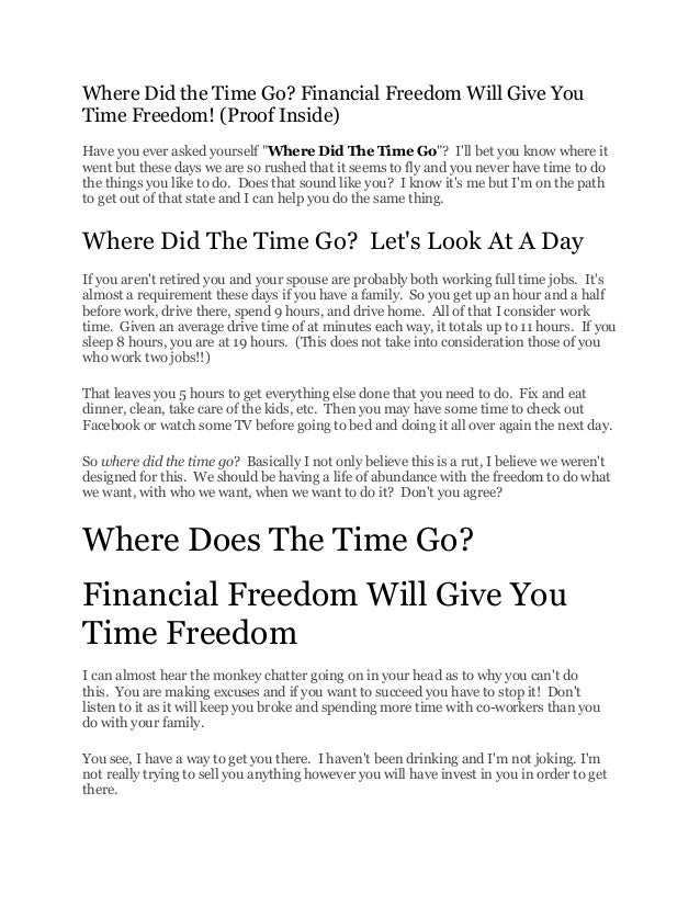 "Where Did the Time Go? Financial Freedom Will Give YouTime Freedom! (Proof Inside)Have you ever asked yourself ""Where Did ..."