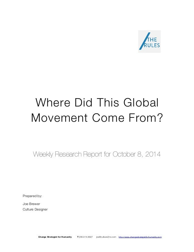 Where Did This Global Movement Come From? Weekly Research Report for October 8, 2014 Prepared by: Joe Brewer Culture Desig...