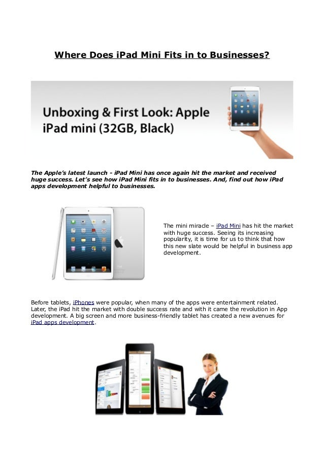 Where Does iPad Mini Fits in to Businesses?The Apple's latest launch - iPad Mini has once again hit the market and receive...