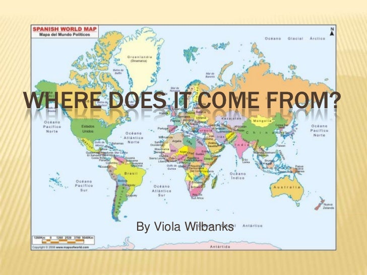 WHERE DOES IT COME FROM?        By Viola Wilbanks