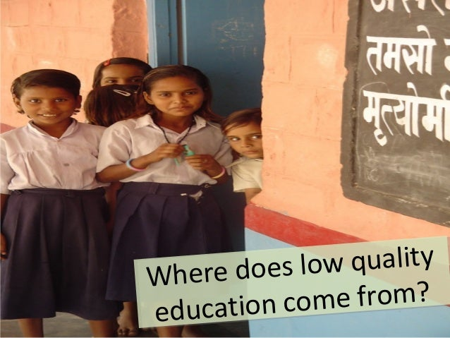 Where does low qualityeducation come from?