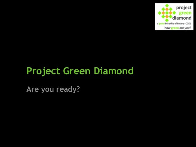 Project Green Diamond Are you ready?