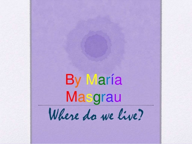 Where do we live? By María Masgrau