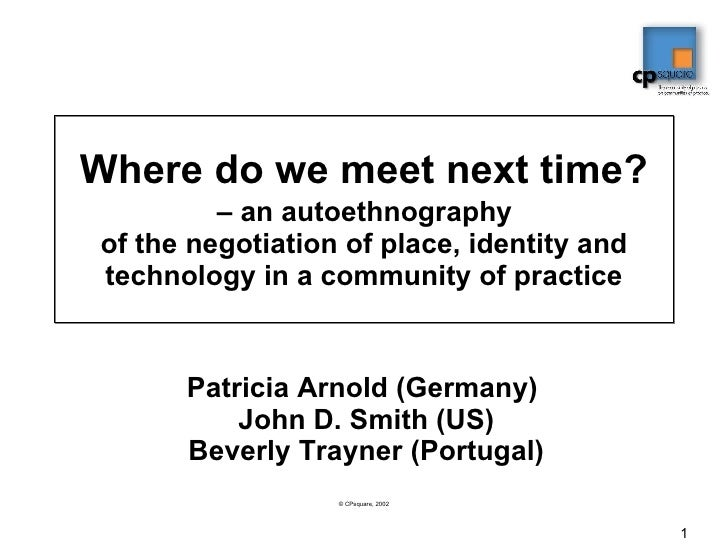 Where do we meet next time?   – an autoethnography  of the negotiation of place, identity and technology in a community of...