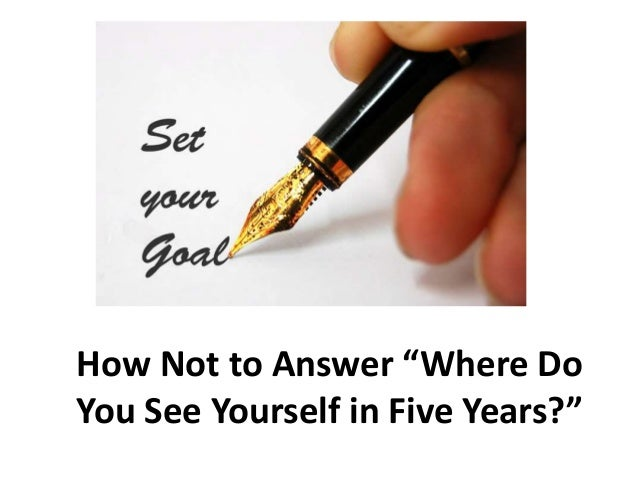 .interview preparation part 4 where do you see yourself five years