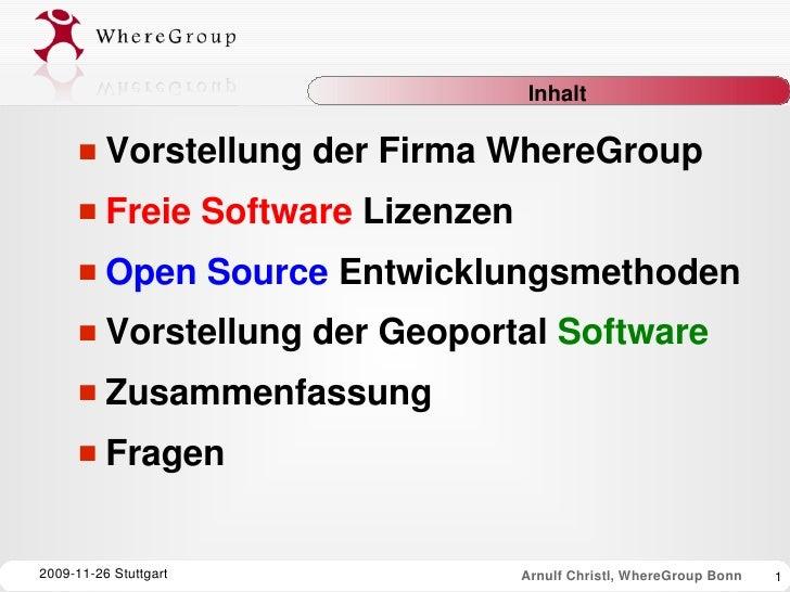 Inhalt           VorstellungderFirmaWhereGroup          FreieSoftwareLizenzen          OpenSourceEntwicklungsmet...