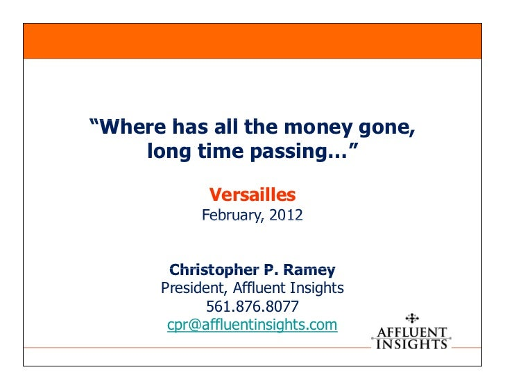 """""""Where h all th money gone,""""Wh    has ll the    long time passing…""""            Versailles           February, 2012      Ch..."""