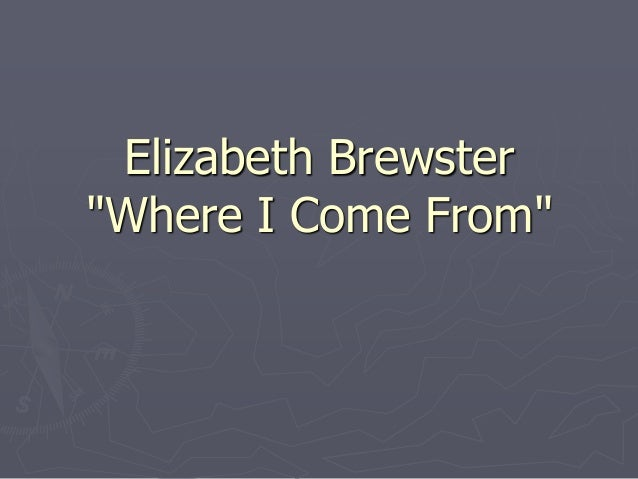 """Elizabeth Brewster """"Where I Come From"""""""
