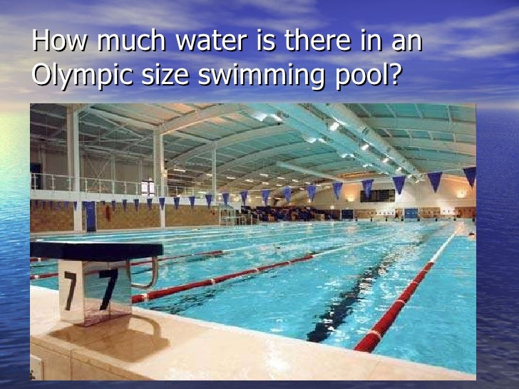 Perfect How Much Water Is There In An Olympic Size Swimming Pool?