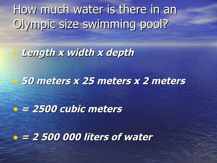 Where is all the water for How much is an olympic swimming pool