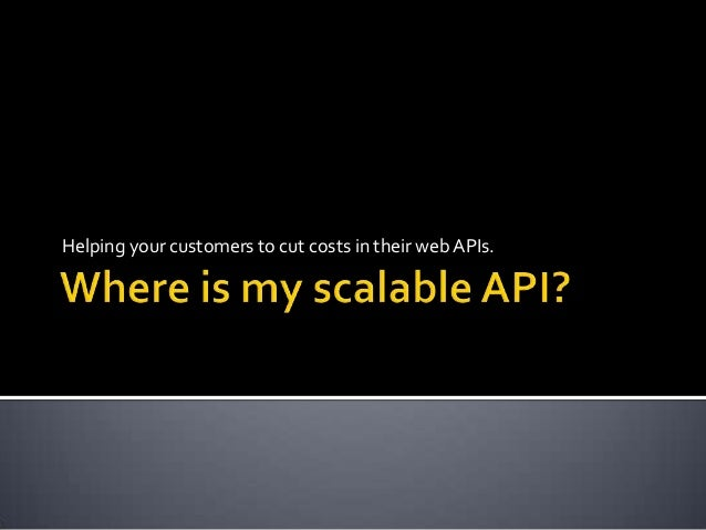 Helping your customers to cut costs in their web APIs.
