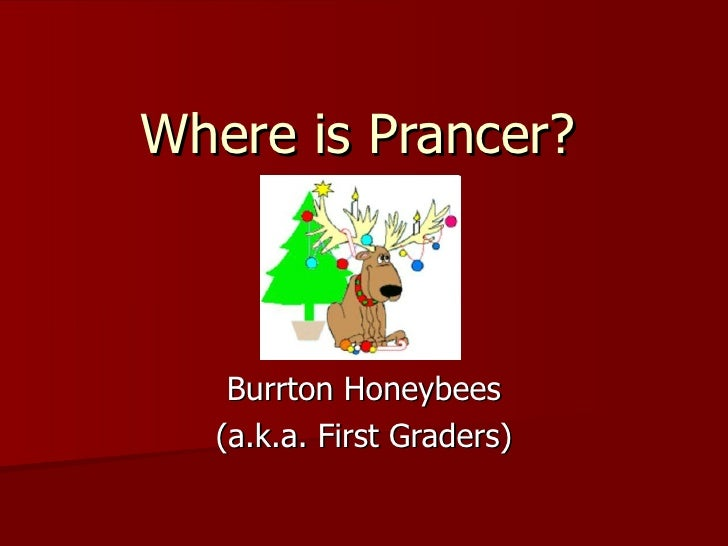 Where is Prancer? Burrton Honeybees (a.k.a. First Graders)