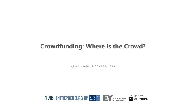 Crowdfunding: Where is the Crowd? 1