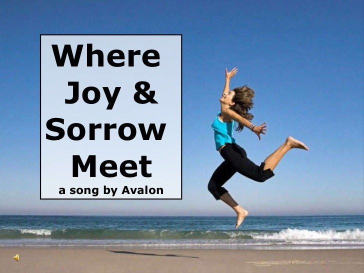 Where  Joy & Sorrow  Meet a song by Avalon